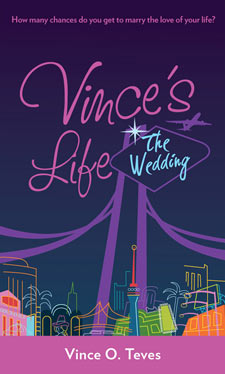 Vince's Life: The Wedding by Vince Teves