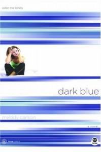 Dark Blue: Color Me Lonely by Melody Carlson