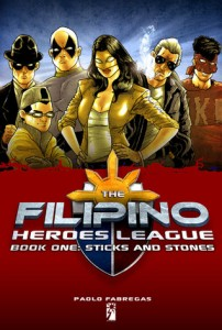 The Filipino Heroes League Book 1: Sticks and Stones by Paolo Fabregas