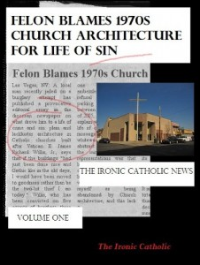 Felon Blames 1970s Church Architecture for Life of Sin (The Ironic Catholic News) by The Ironic Catholic