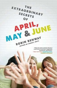 The Extraordinary Secrets of April, May and June by Robin Benway